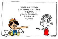 No me vuelvas a mentir en la cara, Pinocho @JulietaArroquy http://www.julietaarroquy.blogspot.com