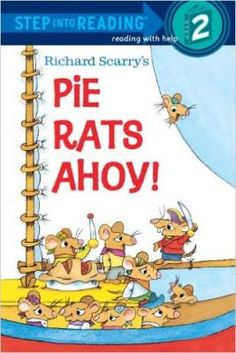 Richard Scarry's Pie Rats Ahoy! Illustrations in full color. Sneaky pirates give Uncle Willy the old heave-ho--and steal his pie! But Uncle Willy has a plan to foil those Pie Rats, and to make #Busytown Bay safe again.