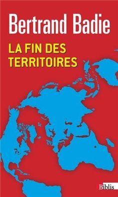 Télécharger Livre La fin des territoires : Essai sur le désordre international et sur l'utilité sociale du respect Ebook Kindle Epub PDF Gratuit