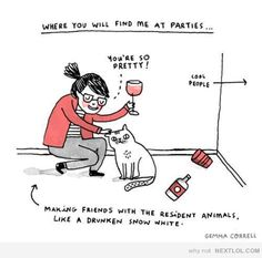 Where you will find me at parties... party, parties, cat, animal