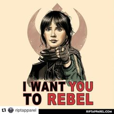 """I want you to Rebel"" RIPT Apparel #riptapparel #rogueone #jynerso #vincenttrinidadart #VincentTrinidad #vp021 #tshirt #apparel #clothing #freelancer #illustrator #illustration #artwork #artist #popculture #teepublic #redbubble #neatoshop #displata"