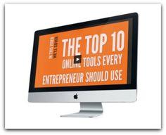 TOP 10 ONLINE TOOLS FOR ENTREPRENEURS (Free Report)