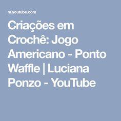 Criações em Crochê: Jogo Americano - Ponto Waffle | Luciana Ponzo - YouTube