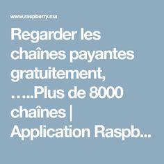 Regarder les chaînes payantes gratuitement, …..Plus de 8000 chaînes   Application Raspberry Pi
