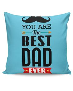 You Are The Best Dad Ever Typography | Father's Day Cushion Cover