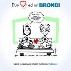 """""""Non vedo l'ora di conoscerti online"""".  I can't wait to know you, online.    Brondi Dual Sim  www.brondi.it/dualsim"""