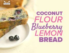 Coconut Flour Blueberry Lemon Bread