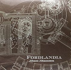 Jóhann Jóhannsson - Fordlandia