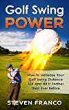Free Kindle Book -   Golf: Swing Power - How to Increase Your Golf Swing Distance 10X and Hit it Farther than Ever Before (golf swing, chip shots, golf putt, lifetime sports, pitch shots, golf basics) Check more at http://www.free-kindle-books-4u.com/sports-outdoorsfree-golf-swing-power-how-to-increase-your-golf-swing-distance-10x-and-hit-it-farther-than-ever-before-golf-swing-chip-shots-golf-putt-lifetime-sports-pitch-shots-gol/