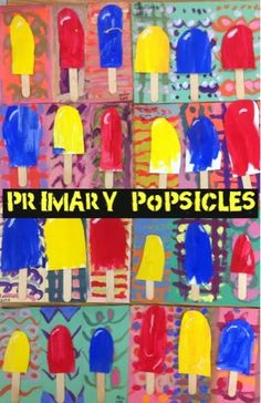 Primary Popsicles (Mrs. Knight's Smartest Artists: - also see print out of where she got this idea (We heart art)