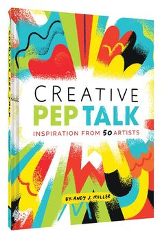 Every artist needs a little pep talk now and then. An inspiring tool and beautiful art book in one, Creative Pep Talk offers illustrated words of wisdom from 50 of today's leading creative professionals. With full-color, typographic prints and explanatory statements from a host of creative luminaries