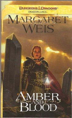 Amber and Blood by Margaret Weis. Dragon Lance. The Dark Disciple Volume 3.