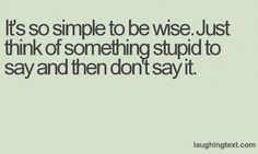 It's so simpple to be wise - LaughingText