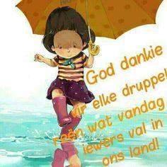 Dankie vir die reen Baie Dankie, Afrikaanse Quotes, Goeie More, Disney Characters, Fictional Characters, Arts And Crafts, Humor, Disney Princess, Rain