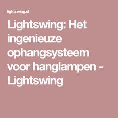 Lightswing: Het ingenieuze ophangsysteem voor hanglampen - Lightswing