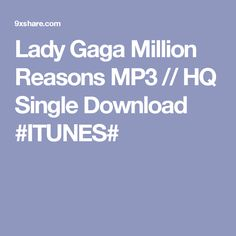 Lady Gaga Million Reasons MP3 // HQ Single Download #ITUNES#