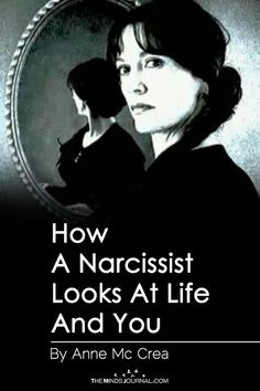 How A Narcissist Looks At Life And You - https://themindsjournal.com/how-a-narcissist-looks-at-life-and-you/