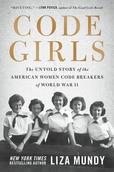 Code Girls: The Untold Story of the American Women Code Breakers of World War II Liza Mundy (Author) New Books, Good Books, Books To Read, Reading Lists, Book Lists, Reading Record, Reading Books, Code Breaker, Science Books
