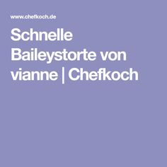 Schnelle Baileystorte von vianne | Chefkoch Recipes, Food Portions, Ripped Recipes, Cooking Recipes, Medical Prescription, Recipe