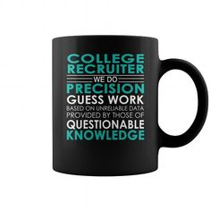 Make this awesome proud Recruiter: College Recruiter We Do Precision Guess Work Job Title Mug as a great gift Shirts T-Shirts for Recruiters