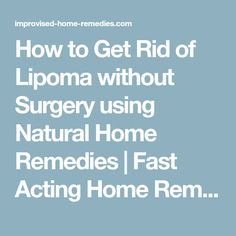 How to Get Rid of Lipoma without Surgery using Natural Home Remedies | Fast Acting Home Remedies
