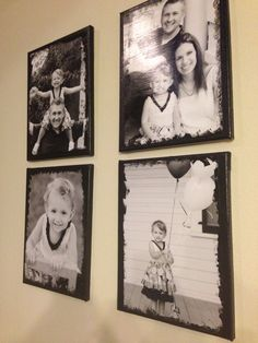 "11 x 17 black and white photos on canvas: used paint, photos, mod podge Edges are ""distressed"" by putting a tiny bit of black paint on and swiping with a paper towel"
