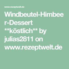 Windbeutel-Himbeer-Dessert **köstlich** by julias2811 on www.rezeptwelt.de