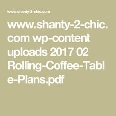 www.shanty-2-chic.com wp-content uploads 2017 02 Rolling-Coffee-Table-Plans.pdf Pixie, Slow Cooker Recipes, Cooking Recipes, Chocolate Raspberry Cupcakes, Caramelized Onion Dip, Used Tea Bags, Parmesan Meatballs, Dirty Rice, Loaded Baked Potato Soup