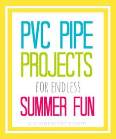 Tons of DIY PVC Pipe Tutorials for Summer!