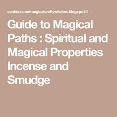Guide to Magical Paths : Spiritual and Magical Properties Incense and Smudge