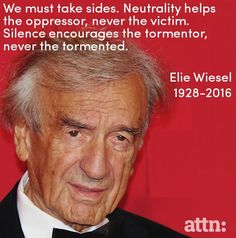 We must take sides. Neutrality is the coward's way out.