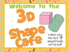 Welcome to the 3D Shape Cafe - have parnets come in and be the waiters, kids ask for foods by shape in the cafe and then have a snack!