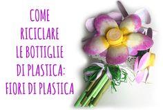 Riciclare le bottiglie di Plastica e fare splendidi e facili Fiori! (Ric...