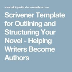Scrivener Template for Outlining and Structuring Your Novel - Helping Writers Become Authors Scrivener Templates, Novel Outline Template, Authors, Writers, Writing Tips, Good Books, Novels, Feelings, Imagination