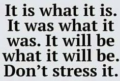 It is what it is.