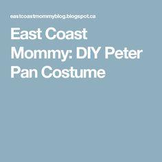 East Coast Mommy: DIY Peter Pan Costume