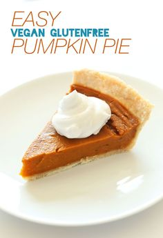 EASY VEGAN GLUTEN FREE Pumpkin Pie! 10 ingredients, simple methods, SO delicious #vegan #glutenfree