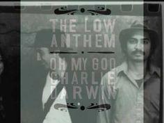Charlie Darwin - The Low Anthem.