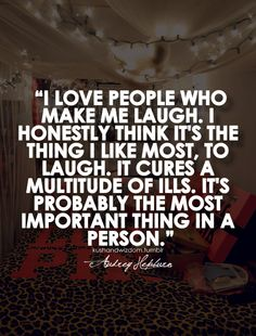 Laughing is the best, it always makes you smile :)