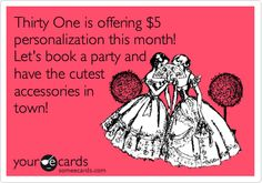 Thirty One is offering $5 personalization this month! Let's book a party and have the cutest accessories in town!