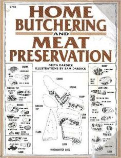 Home Butchering and Meat Preservation, by Geeta Dardick.