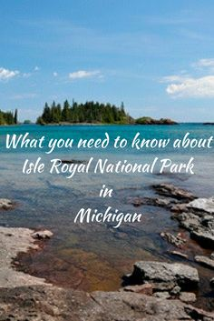 What you need to know about Isle Royal National Park in Michigan