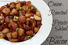 Onion-Roasted Potato Salad with Bacon - a crowd pleaser everytime.  Everyone asks for this recipe!