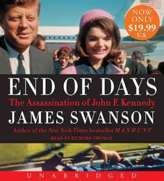 Here, for the first time in decades, is a gripping, minute-by-minute account of the day President John F. Kennedy was shot. In End of Days , James Swanson reveals Lee Harvey Oswald's bizarre history o