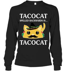 Tacocat Spelles Backwards Sassy Long Sleeve Outfit Women Funny Sayings Long Sleeve Womens