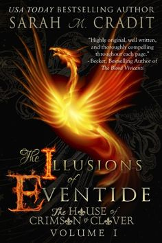 The Illusions of Eventide: The House of Crimson & Clover Volume I
