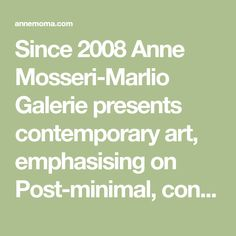 Since 2008 Anne Mosseri-Marlio Galerie presents contemporary art, emphasising on Post-minimal, conceptual, geometric abstraction & non-objective art. Minimalism, Contemporary Art, Presents, Big, Abstract, Painting Art, Gifts, Gifs, Contemporary Artwork