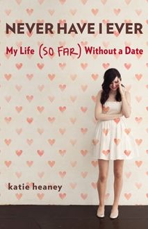 One girl opens up about her dateless life...so far. [Wait...I could've written a book about this??]