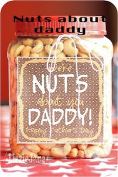 "Super Easy Father's Day Treat with Free Printable Label: ""We're Nuts About You Daddy!"" I need one that says ""Papa"" for the father in law, he'd love this! Easy Father's Day Gifts, Great Father's Day Gifts, Nice Gifts, Fathers Day Crafts, Happy Fathers Day, Fathers Gifts, Daddy Gifts, Gifts For Dad, Just In Case"