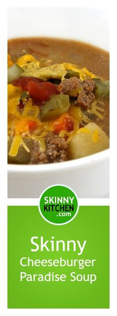 Cheeseburger in Paradise Skinny Soup. The flavors of a dreamy cheeseburger in a soup! Each serving has 207 calories, 4g fat & 5 SmartPoints. http://www.skinnykitchen.com/recipes/cheeseburger-in-paradise-skinny-soup/